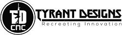 Tyrant Designs CNC